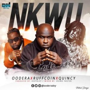 Oodera - Nkwu ft. Ruffcoin x Quincy (Prod. KezyKlef)